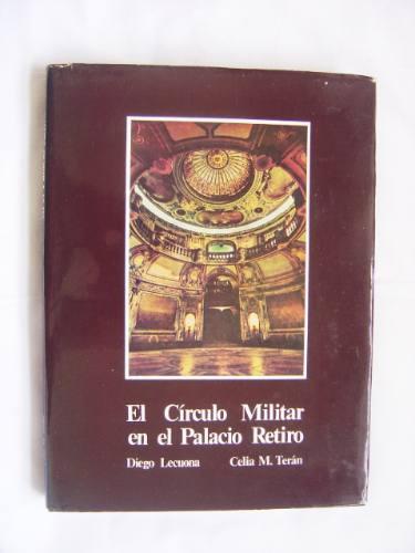 el circulo militar en el palacio retiro / lecuona - terán