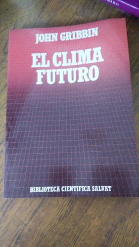 el clima futuro. john gribbin