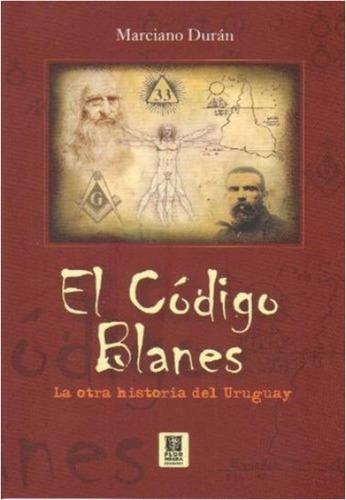 el codigo  blanes  la otra historia  del uruguay