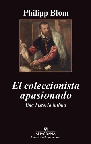el coleccionista apasionado: una historia íntima(libro novel