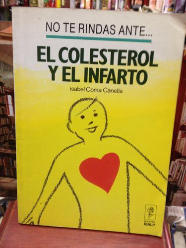 el colesterol y el infarto - isabel coma canella - ed. rialp