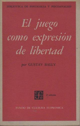el como expresión de libertad, por gustav bally