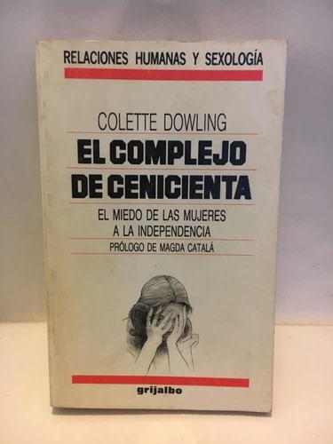 el complejo de cenicienta - c. dowling - grijalbo - usado