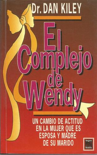 el complejo de wendy / dr. dan kiley