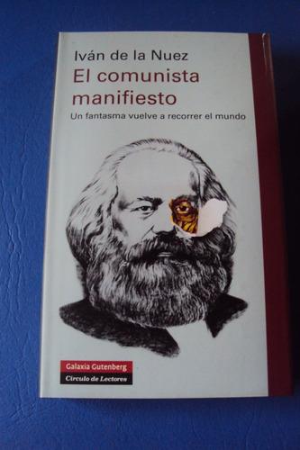 el comunista manifiesto. ivan de la nuez. galaxia gutenberg