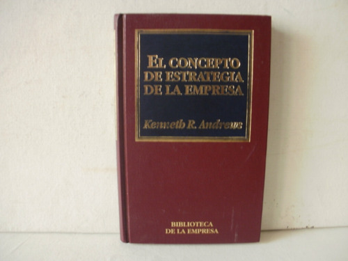 el concepto de estrategia de la empresa - kennet r. andrews