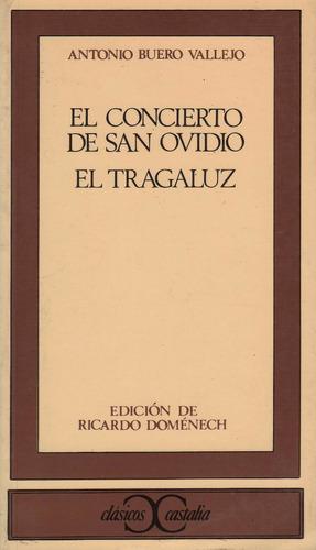 el concierto de san ovidio y el tragaluz a. buero vallejo