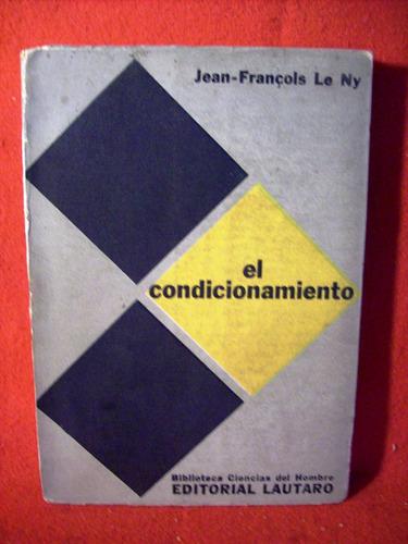 el condicionamiento jean françois le ny editorial lautaro