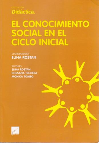 el conocimiento social en el ciclo inicial - elina rostan