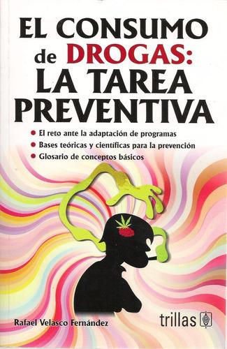 el consumo de drogas:  la tarea preventiva - rafael velasco