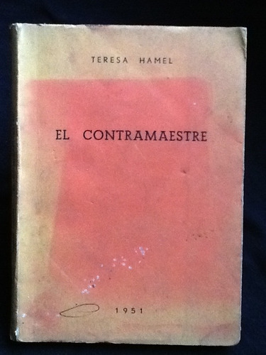 el contramaestre - teresa hamel - primera edición.