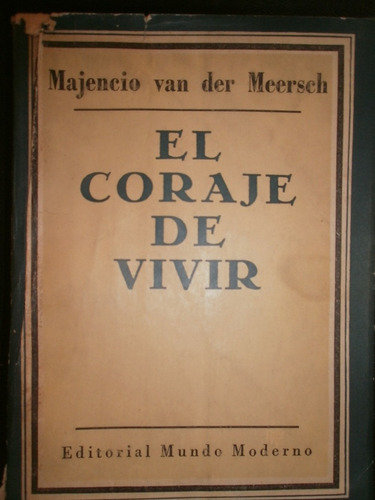 el coraje de vivir - majencio van der meersch - 1953
