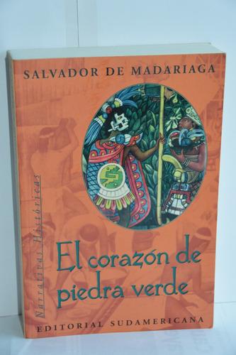el corazón de piedra verde - salvador de madariaga