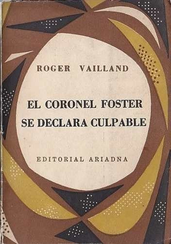 el coronel foster se declara culpable- roger vailland teatro