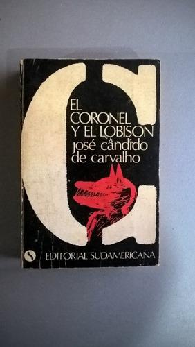 el coronel y el lobison - josé cándido de carvalho