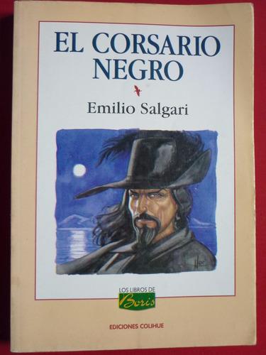 el corsario negro / emilio salgari . ed. colihue