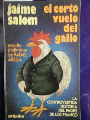 el corto vuelo del gallo * salom, jaime - historia franco