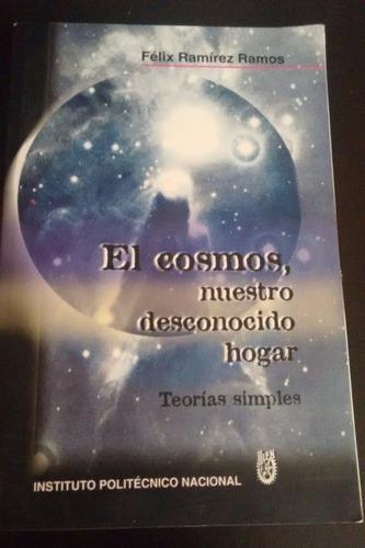 el cosmos, nuestro desconocido hogar - félix ramírez ramos