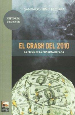 el crash del 2010 - santiago niño becerra