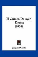 el crimen de ayer: drama (1908), joaquin dicenta