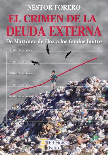el crimen de la deuda externa. ediciones fabro