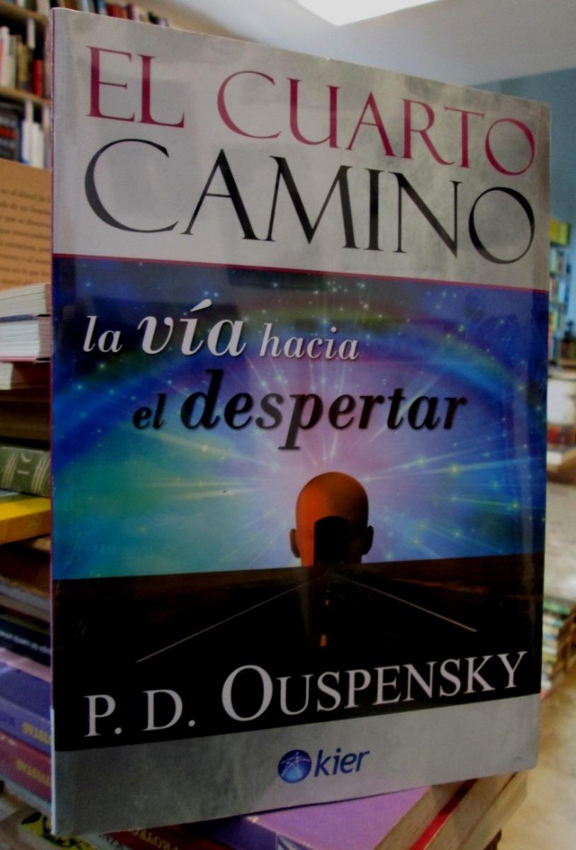 El Cuarto Camino La Via Hacia El Despertar Pd Ouspensky - $ 800,00 ...