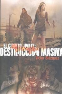 El Cuarto Jinete 3: Destrucción Masiva (línea Z); Victor Bl ...