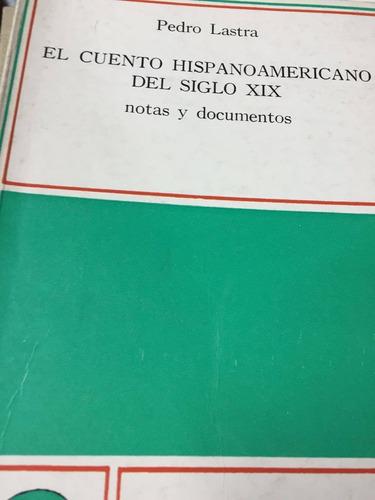 el cuento hispanoamericano del sigo xix. lastra. s3