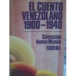 el cuento venezolano 1900/40 pocaterra garmendia coll eudeba