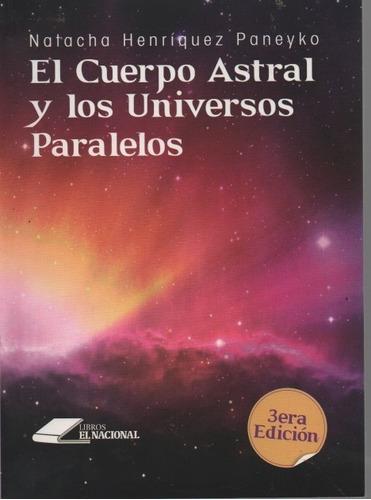 el cuerpo astral y los universos paralelos natacha henriquez