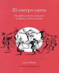 el cuerpo canta una poética de la actuación en ópera y teatr