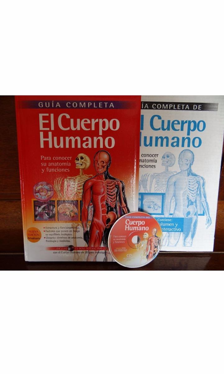 El Cuerpo Humano Guia Completa Conoce Su Anatomia -funciones ...