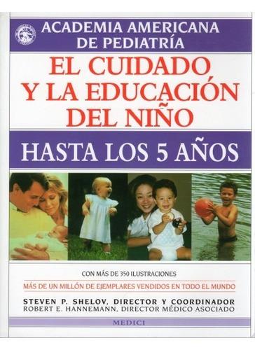 el cuidado y la educación del niño hasta los cinco años(libr