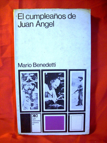el cumpleaños de juan ángel mario benedetti primera edición