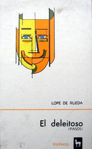el deleitoso, lope de rueda, ed. huemul