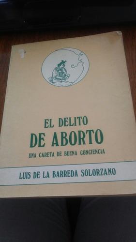 el delito de aborto - luis de la barreda solorzano