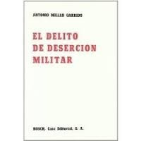 el delito de desercion militar millan garrido bosch buenos a