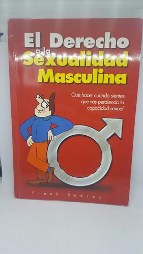 el derecho a la sexualidad masculina - libro novela