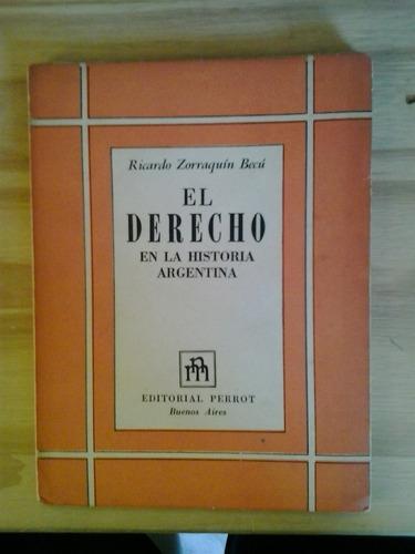 el derecho en la historia argentina r zorraquín becú perrot