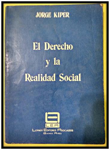 el derecho y la realidad social  jorge kiper