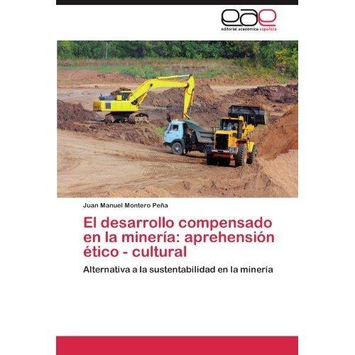 el desarrollo compensado en la miner a: aprehen envío gratis