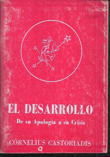 el desarrollo de su apología a su crisis castoriadis c.