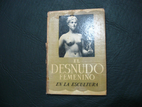 el desnudo femenino en la escultura, mya cinotti