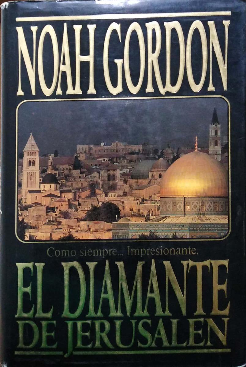 Características. Título del Libro EL DIAMANTE DE JERUSALEN; Autor GORDON,  NOAH ...