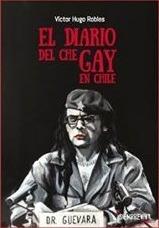 el diario del che gay en chile; victor hugo robles
