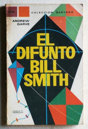 el difunto bill smith / andrew garve