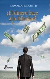 el dinero hace la felicidad? becchetti impecable