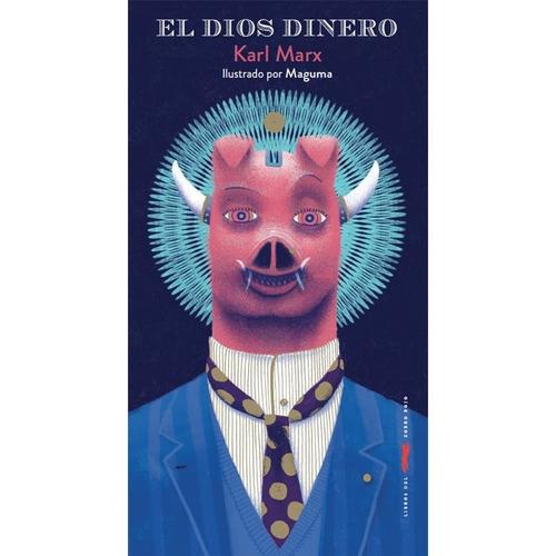 el dios dinero, karl max, ed. zorro rojo