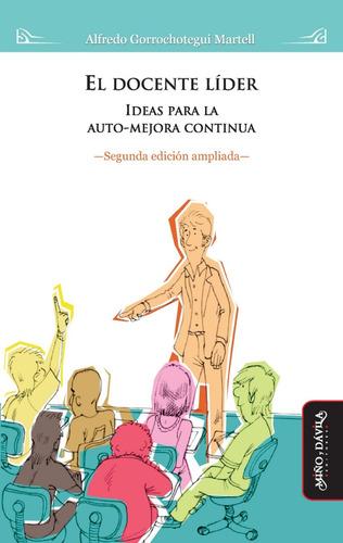 el docente líder. ideas para la auto-mejora continua -2da ed