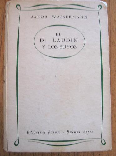 el doctor laudin y los suyos - jakob wassermann - ed futuro